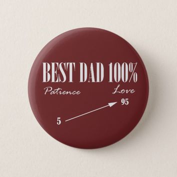 Best Dad 100% Love Patience Funky Father Button