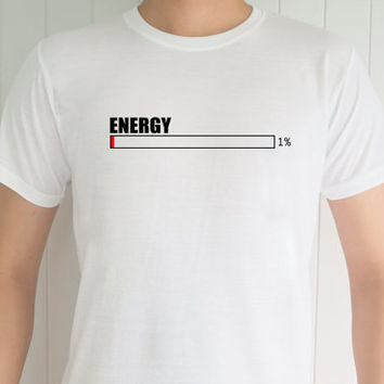 Energy 1% , Funny T-Shirt, Quote T-Shirt, Unique, Unisex T-Shirt,  T-Shirt sayings, Tumblr T-Shirt, Gifts Graphic for Him and Her
