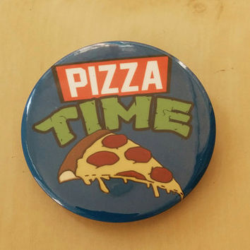 "Pizza Time - TMNT Retro Themed  2"" Inch Button"
