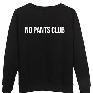 no pants club sweatshirt