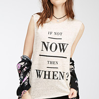 If Not Now Graphic Muscle Tee