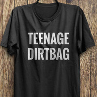 Teenage dirtbag shirt, teenager t shirt, dirtbag t shirt, forever young t shirt,  tumblr tops, instagram tops, trending tops, popular tops,