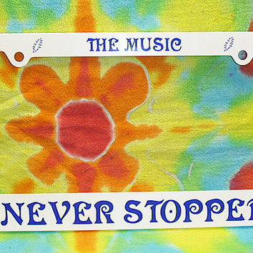 Grateful Dead The Music Never Stopped License Plate Frame