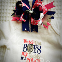 Watch Out Boys My Daddy's a Police Officer Embroidered Shirt