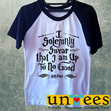 I Solemnly Swear That I Am Up To No Good Harry Potter Quotes Short Raglan Sleeves T-shirt
