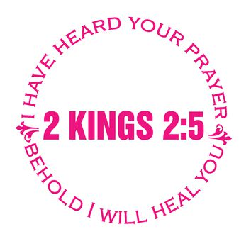 Breast Cancer, I Have Heard Your Prayers and I Will Heal You 2 Kings 2:5, Vinyl Graphic Decal Sticker Vehicle Car Truck Window Wall Laptop - High Quality Outdoor Rated Vinyl + FREE DECAL