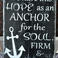 Scripture, Verse Reclaimed Beach Wood Sign, We Have This Hope As An Anchor...Hebrews 6:19