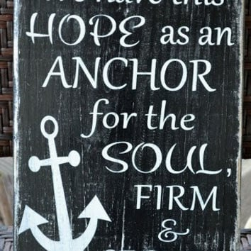 Scripture, Verse Reclaimed Beach Wood Sign, We Have This Hope As
