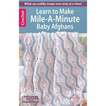 Leisure Arts-Crochet Mile-A-Minute Baby Afghans