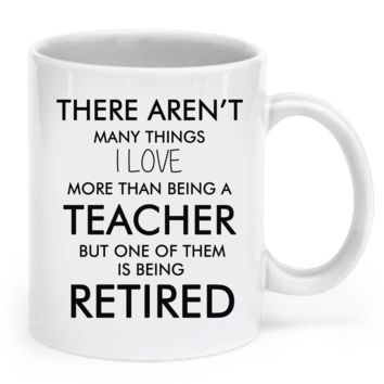 There Aren't Many Things... a-retired-teacher
