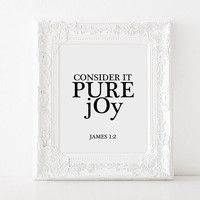 "Bible verse ""Consider it pure joy"" Typography quote Bible verse quote Bible verse poster Home decor James 1:2 Printable poster Room poster"