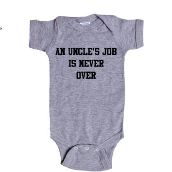 An Uncles Job is Never Over Baby Onesuit