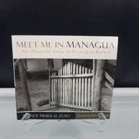 Meet Me in Managua The Powerful Story of Nicaragua Reborn by Wendy Murray Zoba