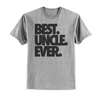 Best. Uncle. Ever. Tshirt | Best Ever Shirt | Customized Shirt | Custom Printed Shrits | BULK DEALS from 25-500+