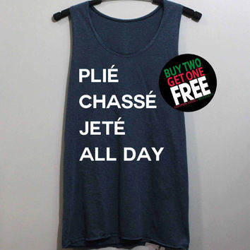 Plie Chasse Jete All Day Shirt Tank Top Tunic TShirt T Shirt Singlet - Size S M L