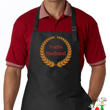 Trophy Husband Funny EMBROIDERED Men's Apron
