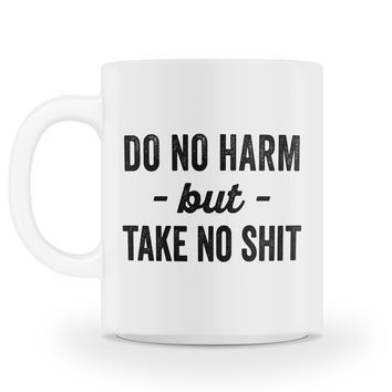 Do No Harm Mug