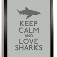 Keep Calm and Love Sharks Shark 8 x 10 Print by KeepCalmArsenal