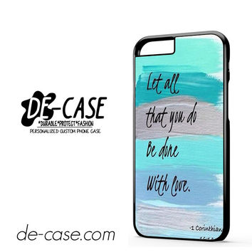 Christian Quotes Bible Corinthians Let All That You Do Be Done With Love For Iphone 6 Iphone 6S Iphone 6 Plus Iphone 6S Plus Case Phone Case Gift Present