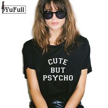 T Shirt Women Tops Punk rock cute but psycho Letter Print Tee Shirt Femme T-shirt Casual tshirt O-neck Tumblr XL