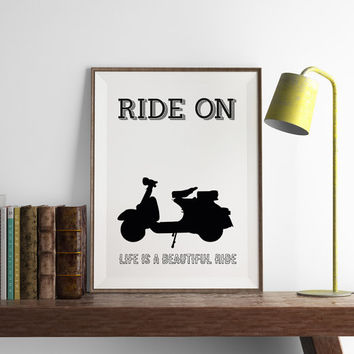 Life is a Beautiful Ride Print | Vespa Scooter | Art Printable | Printable Wall Art | Home Decor | PDF Download | Funny Art