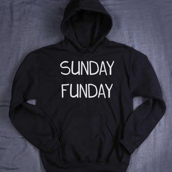 Sunday Funday Hoodie Slogan Alcohol Party Drinking Weekend Tumblr Sweatshirt Jumper