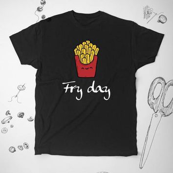 Fry Day Potato Food French Fries Unisex Shirt Top Tee