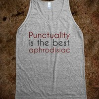 Punctuality is the best aphrodisiac