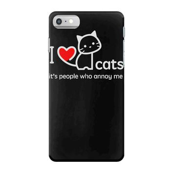 i love cats it's people who annoy me iPhone 7 Case