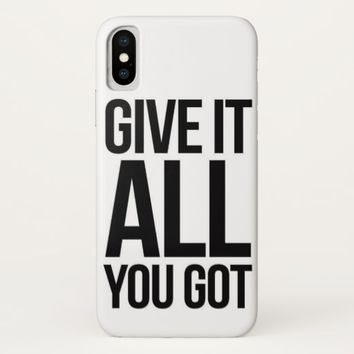Give It All You Got: iPhone X Case
