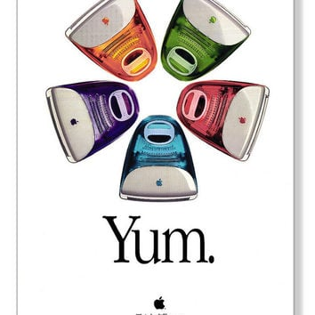 Apple iMac • Classic YUM Poster • Reproduced On Non-Fade Photo Paper • Five Flavors of iMac • Think Different • A Custom LIMITED EDITION !