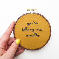 You're Killing Me, Smalls Hand Embroidery Hoop Art : The Sandlot - Classic Movie Quote Embroidered Hoop Decor