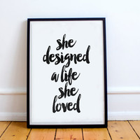 She Designed A Life She Loved -Motivational Print Typography Wall Decor Typographic Poster Art Home Decor Wall Decor Black And White Instant