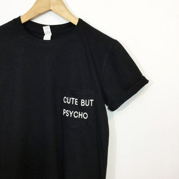 Cute But Psycho Pocket Tee Blogger Tumblr Saying