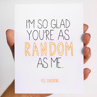 Funny Valentines Card I'm So Glad You're As Random by JulieAnnArt