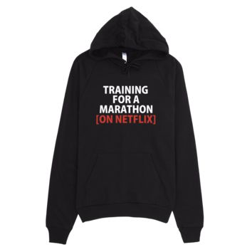 Training For A Marathon On Netflix Hoodie