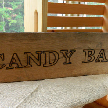 Candy Bar Wedding Reception Decor - Reclaimed Barn wood Sign - Rustic Wedding