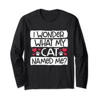I Wonder What My Cat Named Me Long Sleeve T-Shirt