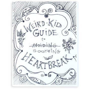 Weird-Kid Guide To Soothing Heartbreak -- Zine