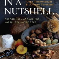 In a Nutshell: Cooking and Baking With Nuts and Seeds