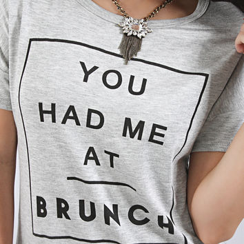 you had me at brunch graphic tee