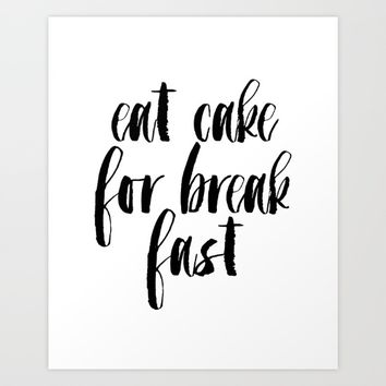 Funny Print,Kitchen Decor,KATE SPADE INSPIRED,Eat Cake For Breakfast,0Kitchen Sign,Pastry Shop Decor Art Print by MichelTypography