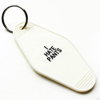 I Hate Pants Keychain