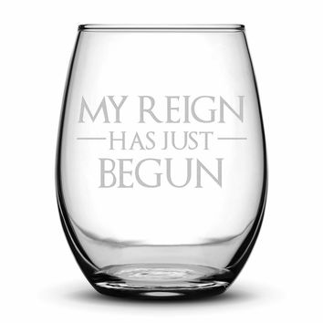 Premium Wine Glass, Game of Thrones, My Reign Has Just Begun, 15oz