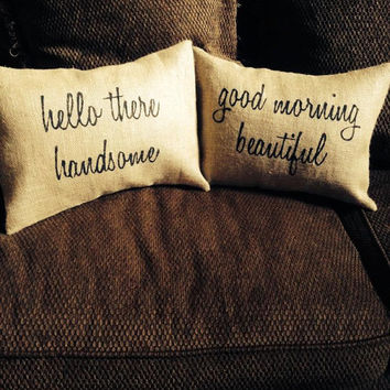 Set of His and Hers burlap pillow covers - Hello Handsome, Good morning beautiful
