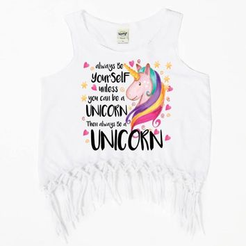 Always Be Yourself Unless You Can Be A Unicorn Fringe Tank Top