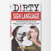 Dirty Sign Language By James T. & Allison O. Van