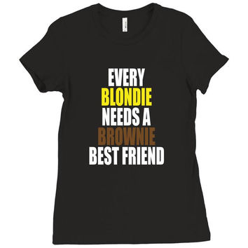 Every Blondie Girl Needs A Brownie Best Friend Ladies Fitted T-Shirt
