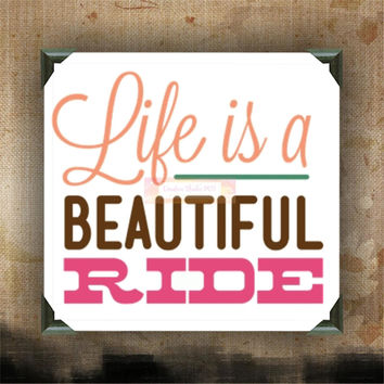 LIfe Is A Beautiful Ride - Painted Canvases - wall decor - wall hanging - custom canvas - inspirational quotes on canvas