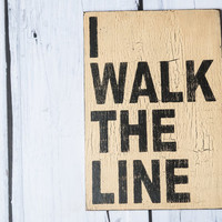 Reclaimed Rustic Solid Wood Sign.  Johnny Cash I walk the line, Crackled Wood Signs, Humorous Signs